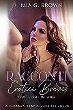 Racconti Erotici Brevi: Due Libri in Uno. Storie di Sesso Esplicito per adulti (10 Raccont...