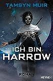 Ich bin Harrow: Roman (The Ninth, Band 2) von Tamsyn Muir