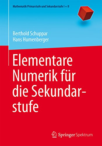 Elementare Numerik für die Sekundarstufe (Mathematik Primarstufe und Sekundarstufe I + II)