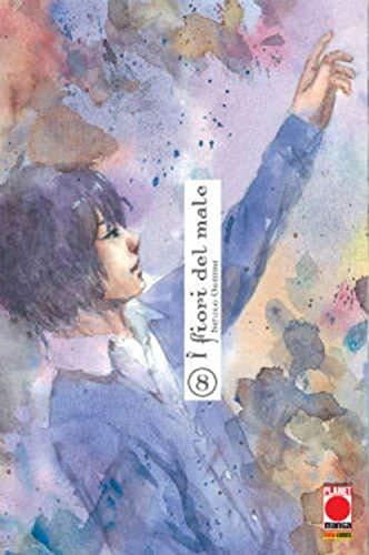 I Fiori del Male N° 8 - Ristampa - Planet Manga - Panini Comics - ITALIANO #MYCOMICS