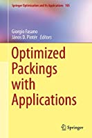 Optimized Packings with Applications (Springer Optimization and Its Applications, 105)