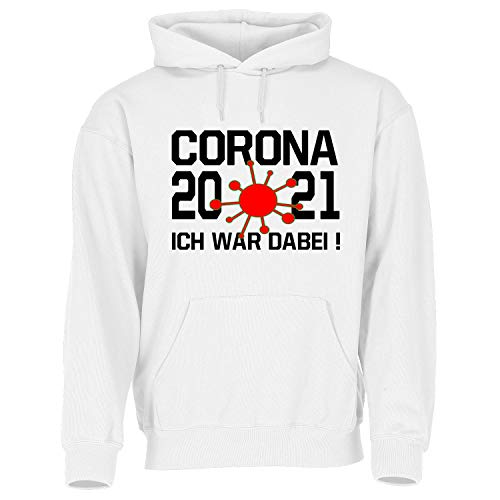 Blickfang CORNA 20/21 ICH WAR DABEI | FCK CRN | FU** Corona | HOMEOFFICE | Kapuzensweat | Pulli, Sweatshirt, Hoodie, SPRÜCHESHIRT, Funshirt | GRÖSSE S-3XL (Weiss, S)