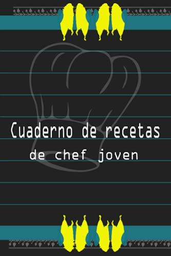 cuaderno de recetas de chef joven: Recetario de cocina en blanco para...