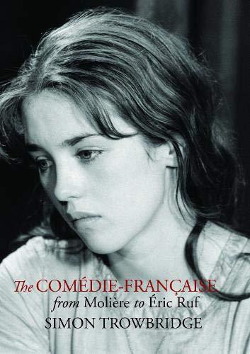 The Comédie-Française from Molière to Éric Ruf