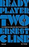 Ready Player Two: Roman. Deutschsprachige Ausgabe (Ready Player One, Band 2)