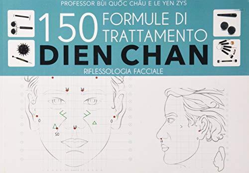 150 formule di trattamento Dien Chan. Riflessologia facciale