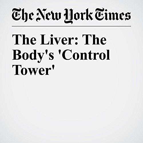 The Liver: The Body's 'Control Tower' copertina