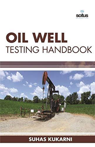 Oil Well Testing Handbook by Suhas Kukarni
