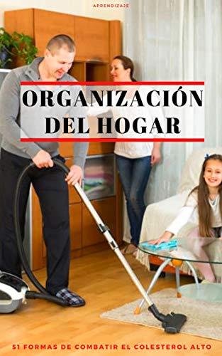 Organización del hogar: 51 formas de organizar su hogar