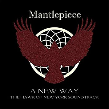 A New Way (The Hawk of New York Soundtrack)