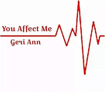 You Affect Me