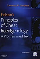 Felson's Principles of Chest Roentgenology Text with CD-ROM, 3e
