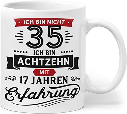 Orange9 Geschenk Geburtstag 35 Tasse mit Spruch | Ich Bin Nicht 35 Ich Bin 18 mit 17 Jahren Erfahrung | Tasse 35 Geburtstag Geschenkideen