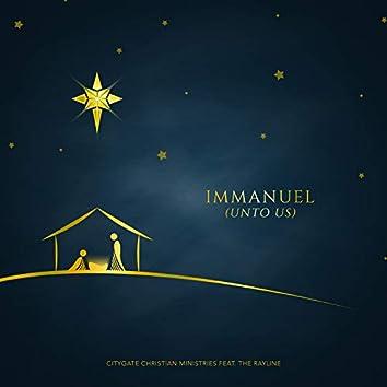 Immanuel (Unto Us) [feat. The Rayline]