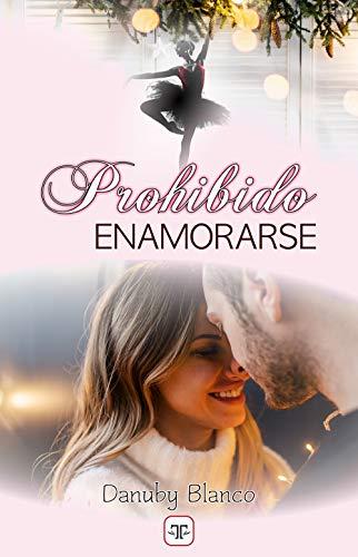 Prohibido enamorarse (Spanish Edition) de [Danuby Blanco]