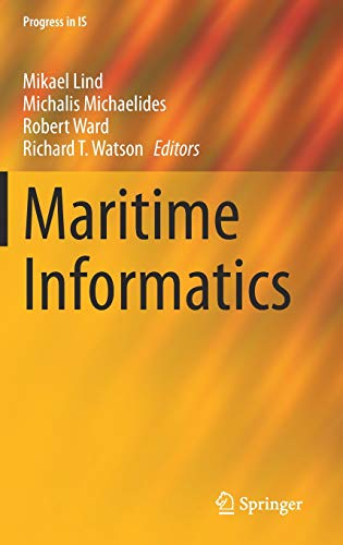 Compare Textbook Prices for Maritime Informatics Progress in IS 1st ed. 2021 Edition ISBN 9783030508913 by Lind, Mikael,Michaelides, Michalis,Ward, Robert,T. Watson, Richard