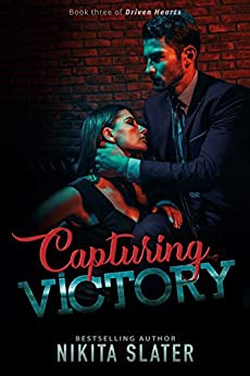 Capturing Victory (Driven Hearts Book 3) by [Nikita Slater]