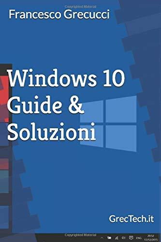 Windows 10: Guide & Soluzioni