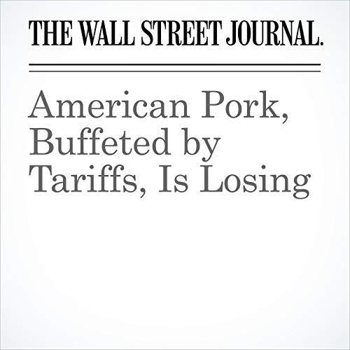 American Pork, Buffeted by Tariffs, Is Losing copertina