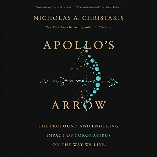 Apollo's Arrow Audiobook By Nicholas A. Christakis MD PhD cover art