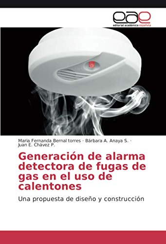 Generación de alarma detectora de fugas de gas en el uso de calentones: Una propuesta de diseño y construcción