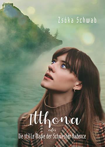 Itthona: Die stille Magie der Schwester Kadence