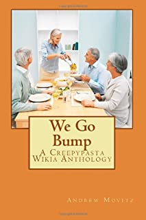 By Andrew Movitz We Go Bump: A Creepypasta Wikia Anthology (Creepypasta Wiki Anthology) [Paperback]