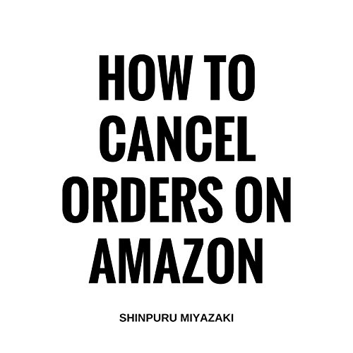 How to Cancel Orders on Amazon audiobook cover art