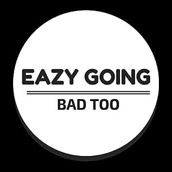 Bad Too