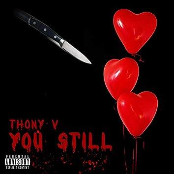 You Still