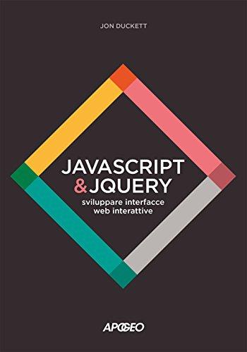 JavaScript & JQuery. Sviluppare interfacce web interattive. Con Contenuto digitale per download e accesso on line
