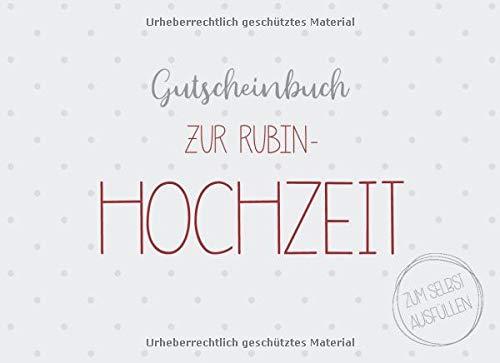 Gutscheinbuch zur Rubin-Hochzeit zum selbst ausfüllen: 20 Gutscheine als Geschenk zur Rubin-Hochzeit, Geschenkidee zum 40. Hochzeitstag