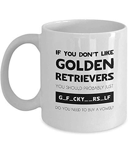 Coffee Mug Golden Retriever Keramik Benutzerdefinierte Anweisung Hund Inspiriert; Wenn Sie Golden Retriever Nicht Mögen. Für Ihre Heiße Festlichkeit Reat Gif-Kaffeetasse Kaffeetasse Geschenk Pers