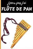 J'Peux Pas j'ai Flûte de Pan Carnet de notes Passionné de musique: cahier ligné Cadeau Anniversaire, Noël Adulte Femme Ado...