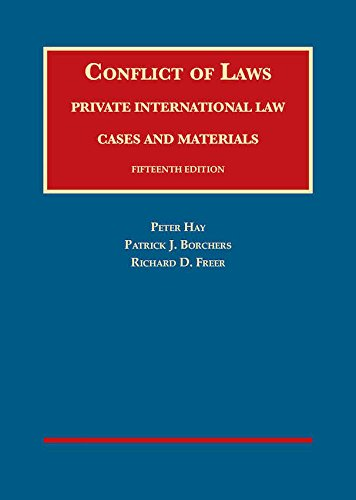 Compare Textbook Prices for Conflict of Laws, Private International Law, Cases and Materials University Casebook Series 15 Edition ISBN 0001634593081 by Hay, Peter,Borchers, Patrick,Freer, Richard