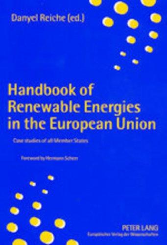 Handbook of Renewable Energies in the European Union: Case studies of all Member States- In collaboration with Stefan Lange, Stefan Körner, Mischa ... Graham Johnson- Foreword by Hermann Scheer