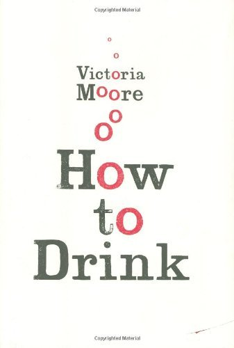 How to Drink by Victoria Moore (4-May-2009) Hardcover