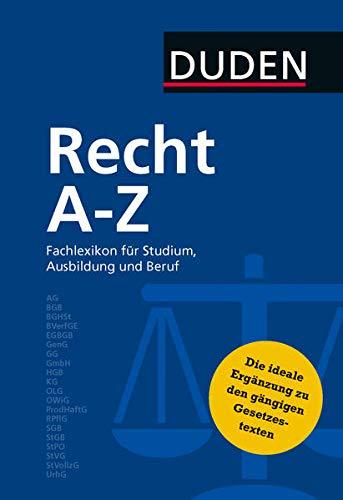 Duden Recht A - Z: Fachlexikon für Studium, Ausbildung und Beruf (Duden Spezialwörterbücher)