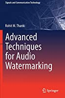 Advanced Techniques for Audio Watermarking (Signals and Communication Technology)