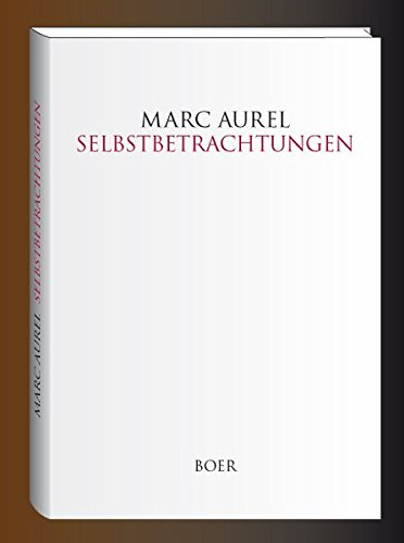 Selbstbetrachtungen: Übersetzt und eingeleitet von Otto Kiefer