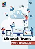 Microsoft Teams: Praxis-Handbuch (mitp Professional)