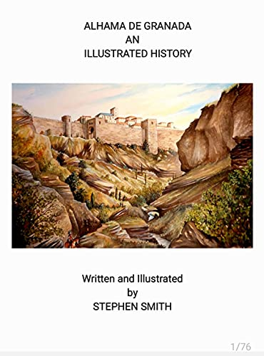Alhama de Granada an illustrated history (English Edition)