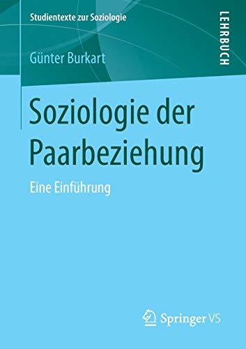 Soziologie der Paarbeziehung: Eine Einführung (Studientexte zur Soziologie)