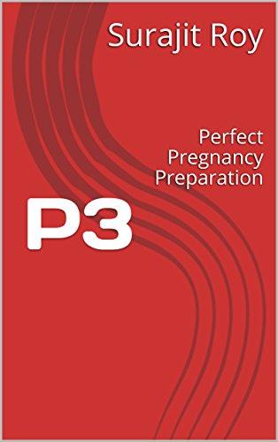 P3: Perfect Pregnancy Preparation (English Edition)