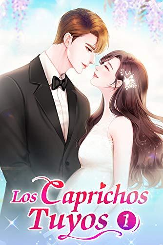 Los Caprichos Tuyos 1: Beso en la camisa (Te Necesito) eBook ...