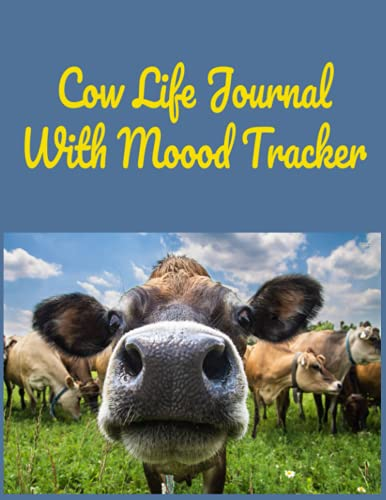 Cow Life Journal With Moood Tracker: Cow themed journal notebook. 8.5'x11' 200 pages including cover page and one yearly mood tracker sheet