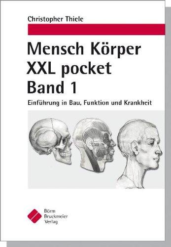 Mensch Körper XXL pocket. Band 1: Einführung in Bau, Funktion und Krankheit