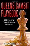 Queens Gambit Playbook: 200 Opening Chess Positions For White (chess Opening Playbook)-Sawyer, Tim