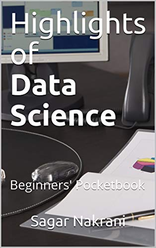 Highlights of Data Science: Beginners' Pocketbook (English Edition)