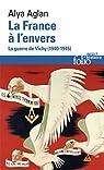 La France à l'envers: La guerre de Vichy